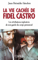The secret life of Fidel Castro