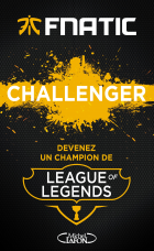 Challenger: Devenez un champion de League of Legends