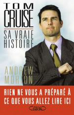 Tom Cruise, sa vraie histoire